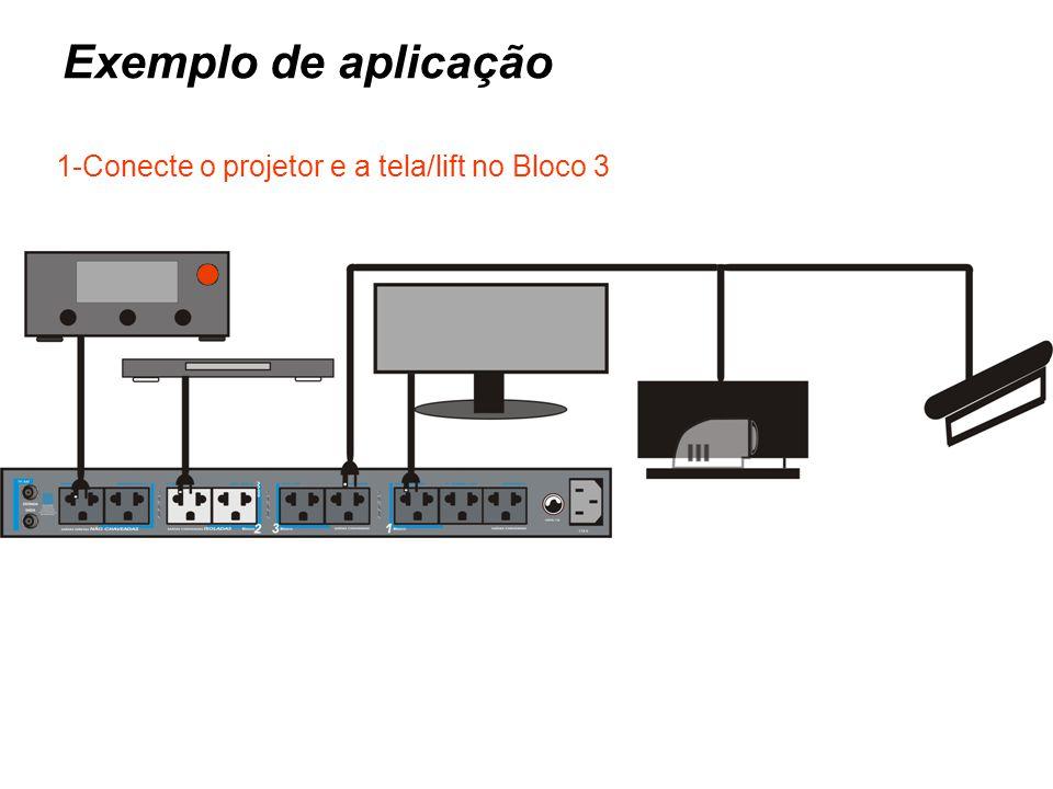 1-Conecte o projetor e a tela/lift no Bloco 3 Exemplo de aplicação