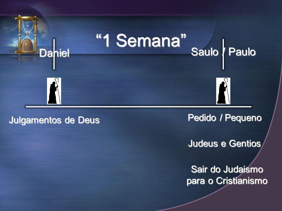 Daniel Saulo / Paulo 1 Semana Julgamentos de Deus Pedido / Pequeno Judeus e Gentios Sair do Judaismo para o Cristianismo