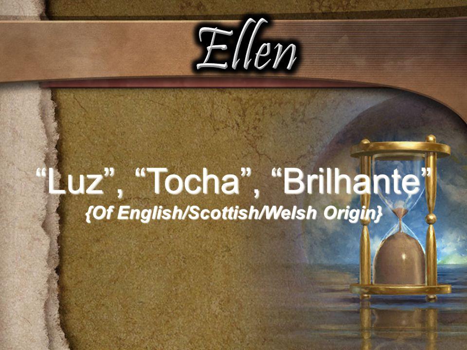 Luz, Tocha, Brilhante {Of English/Scottish/Welsh Origin}