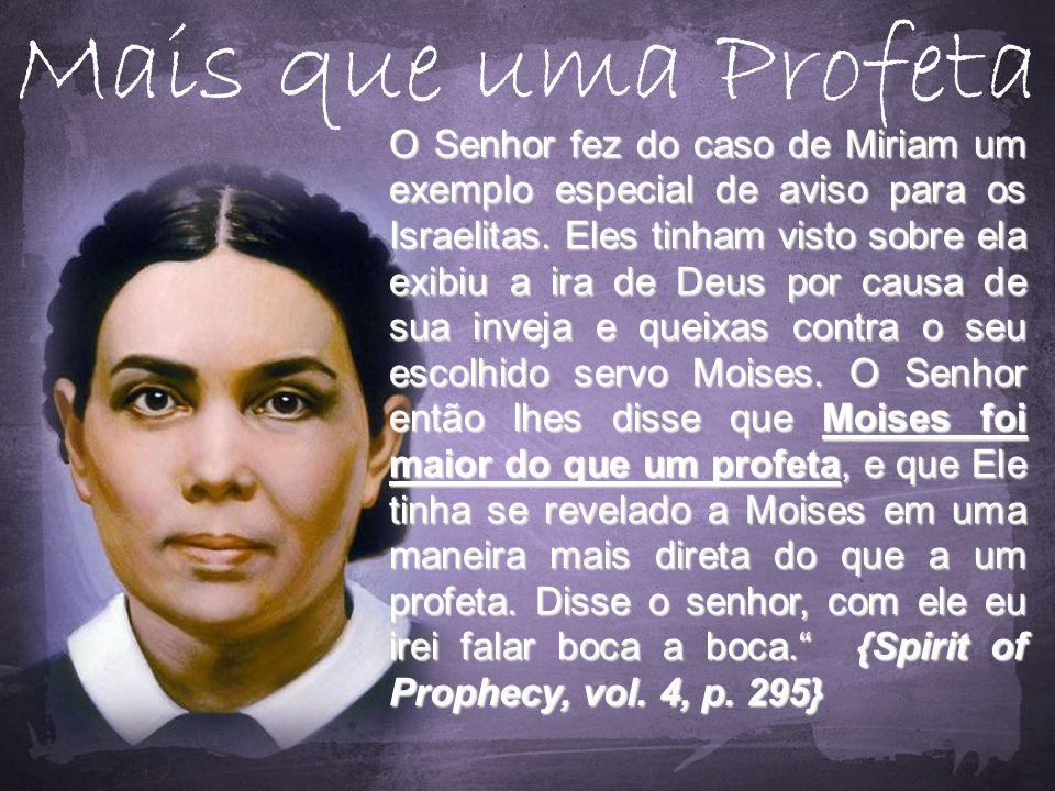 O Senhor fez do caso de Miriam um exemplo especial de aviso para os Israelitas.