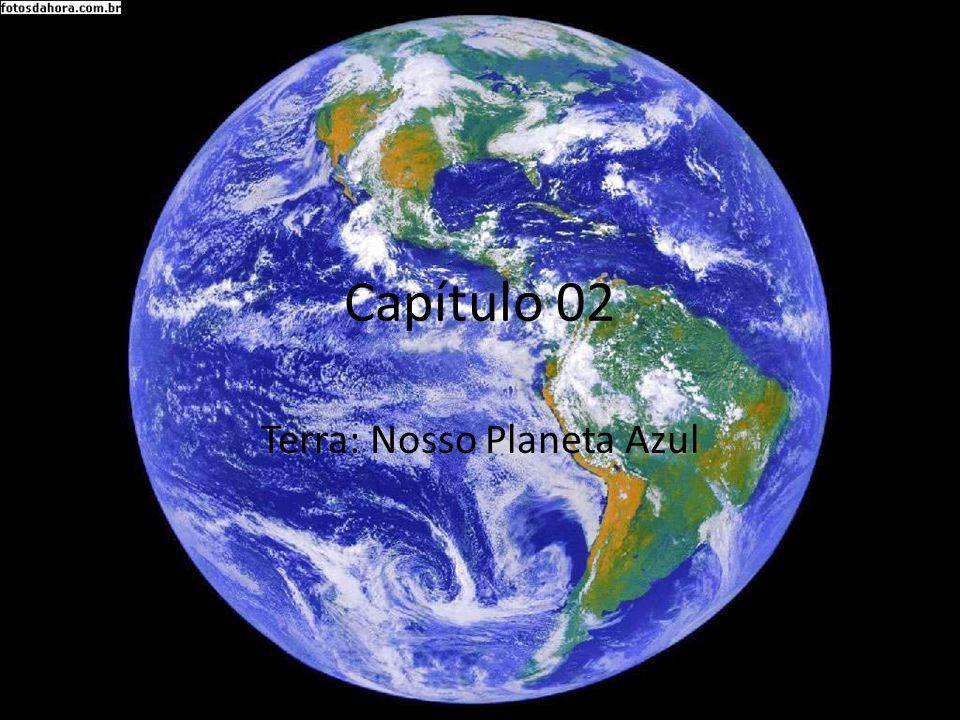 Capítulo 02 Terra: Nosso Planeta Azul