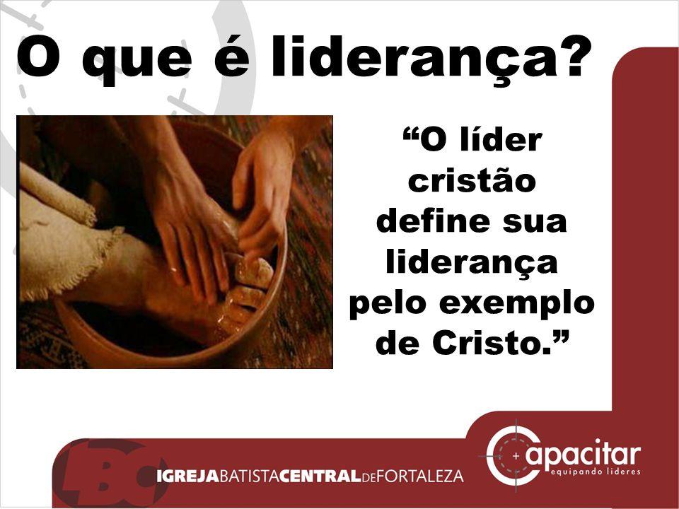 O líder cristão define sua liderança pelo exemplo de Cristo.