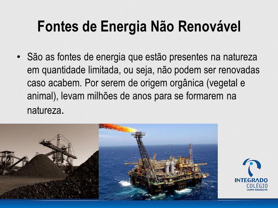 Fontes de Energia Não Renovável São as fontes de energia que estão presentes na natureza em quantidade limitada, ou seja, não podem ser renovadas caso acabem.