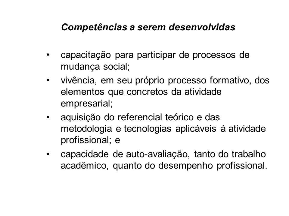 Competências a serem desenvolvidas capacitação para participar de processos de mudança social; vivência, em seu próprio processo formativo, dos elemen