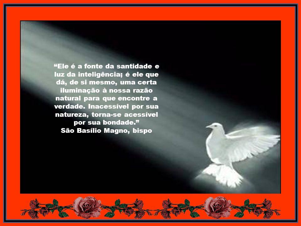 Volta-se para o Espírito Santo o olhar de todos os que buscam a santificação; para ele tende a aspiração de todos os que vivem segundo a virtude; é o