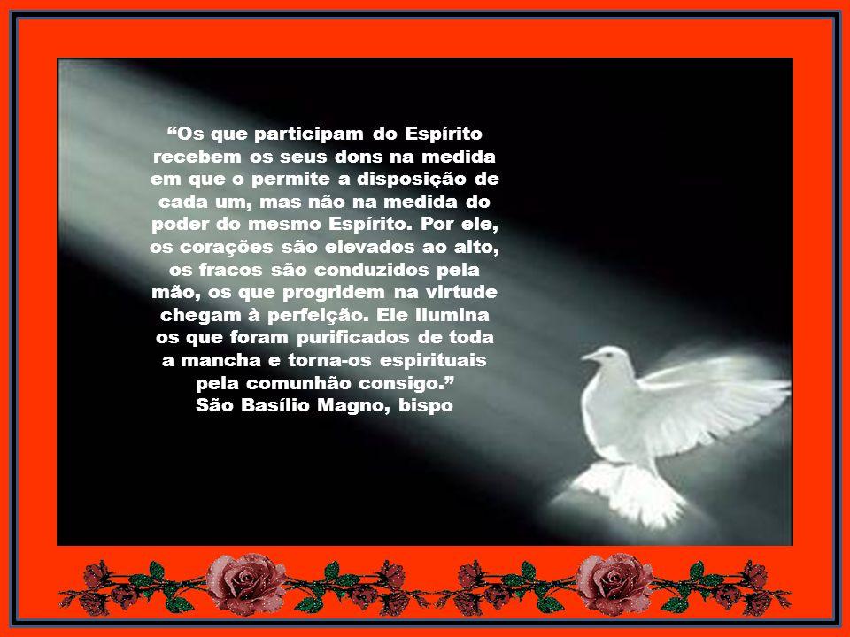 O Espírito Santo está presente em cada um dos que são capazes de recebê-lo, como se estivesse nele só, e, não obstante, dá a todos a totalidade da gra