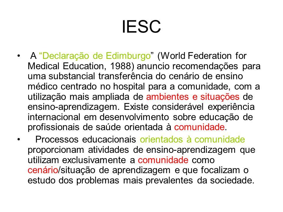 IESC A Declaração de Edimburgo (World Federation for Medical Education, 1988) anuncio recomendações para uma substancial transferência do cenário de e