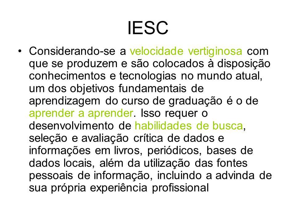 IESC Considerando-se a velocidade vertiginosa com que se produzem e são colocados à disposição conhecimentos e tecnologias no mundo atual, um dos obje