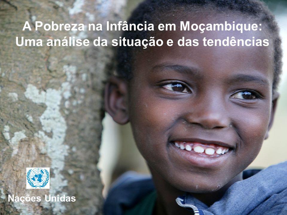 A Pobreza na Infância em Moçambique: Uma análise da situação e das tendências Nações Unidas