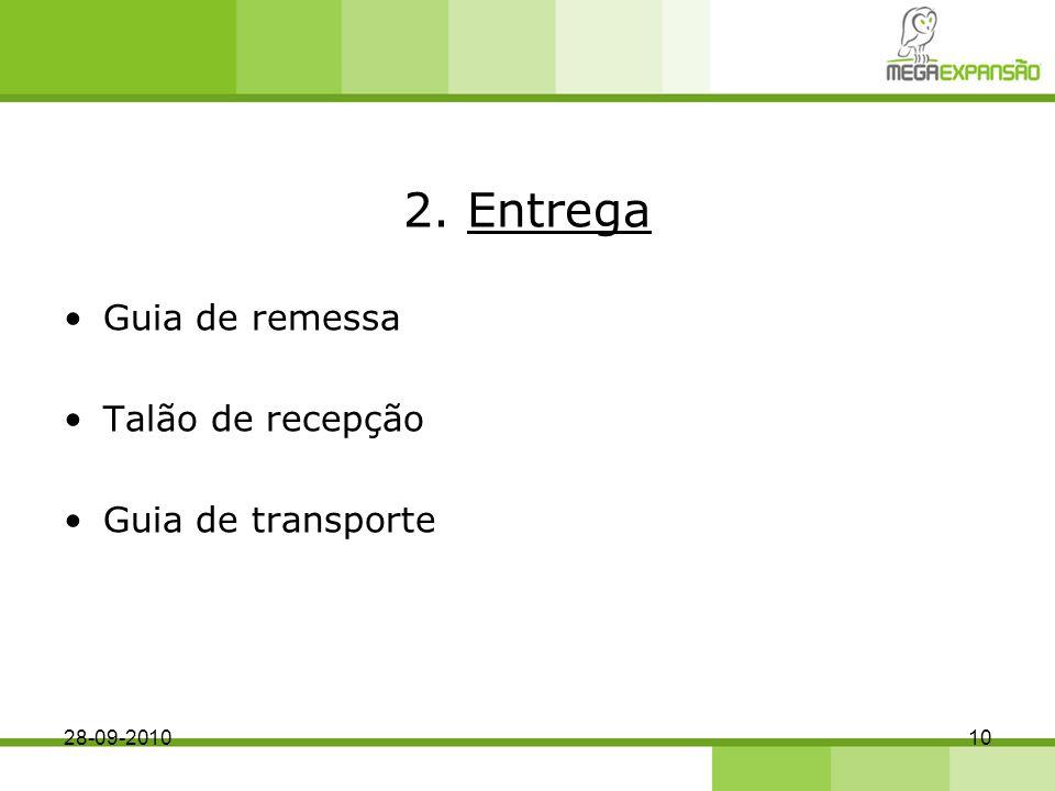 2. Entrega Guia de remessa Talão de recepção Guia de transporte 28-09-201010