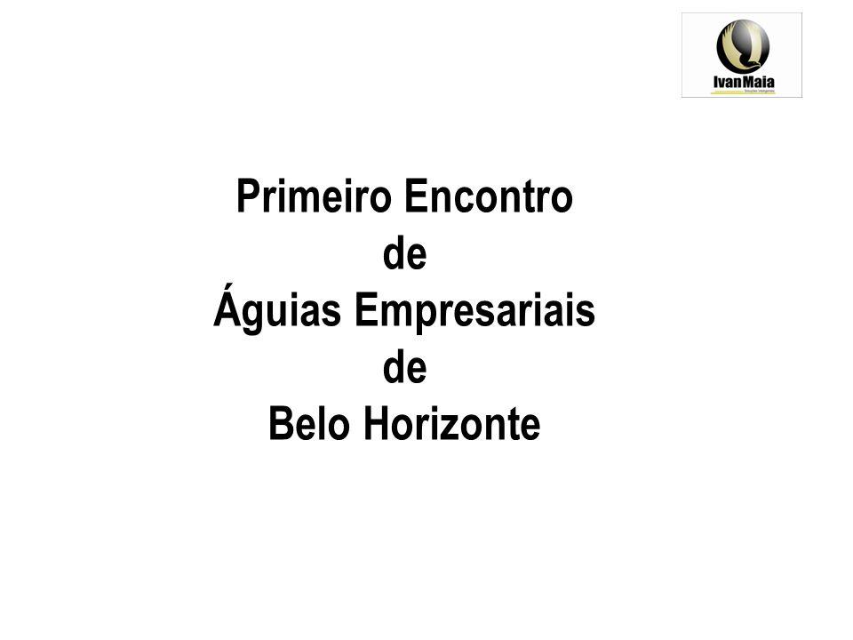 Primeiro Encontro de Águias Empresariais de Belo Horizonte