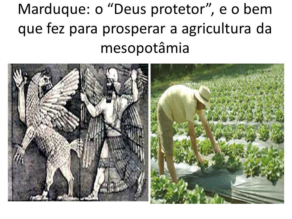 Marduque: o Deus protetor, e o bem que fez para prosperar a agricultura da mesopotâmia