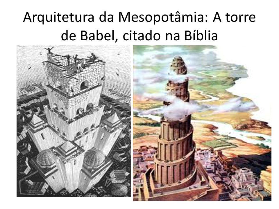 Arquitetura da Mesopotâmia: A torre de Babel, citado na Bíblia