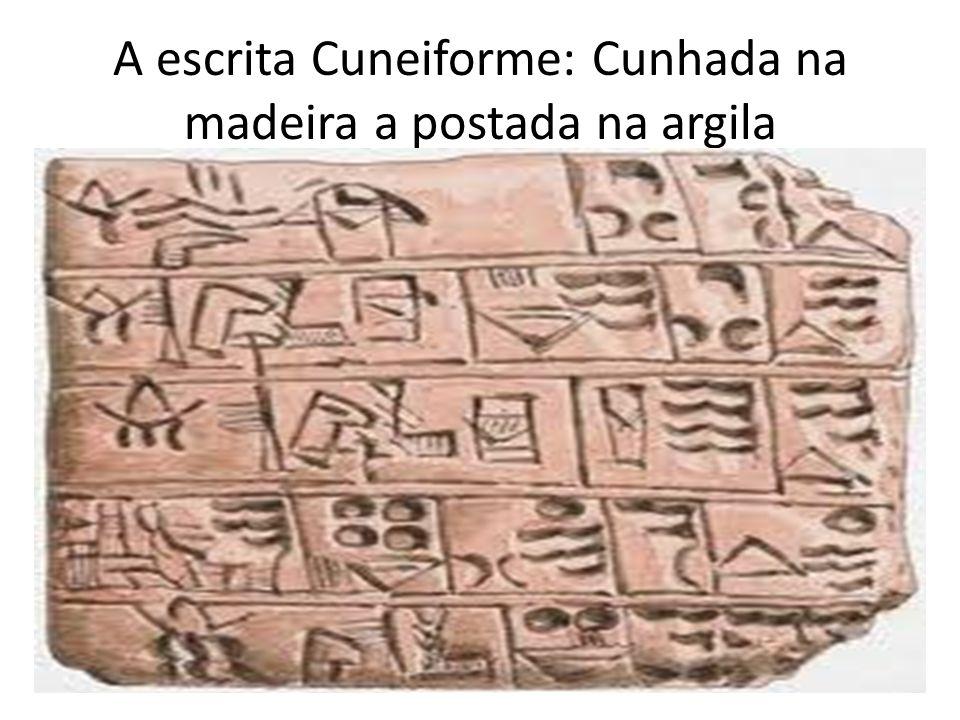 A escrita Cuneiforme: Cunhada na madeira a postada na argila
