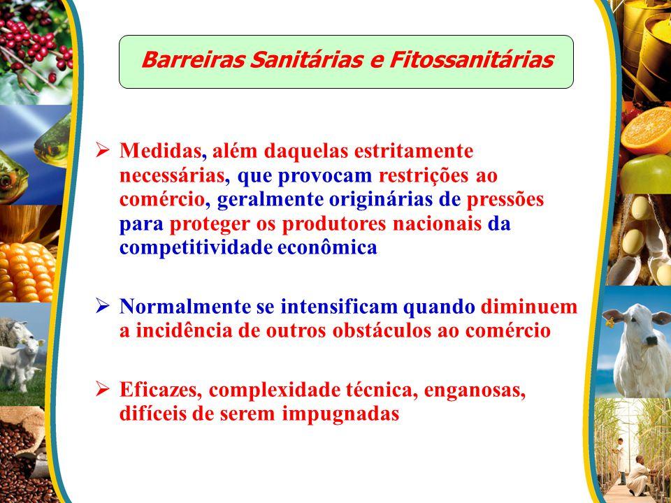 Barreiras Sanitárias e Fitossanitárias Medidas, além daquelas estritamente necessárias, que provocam restrições ao comércio, geralmente originárias de