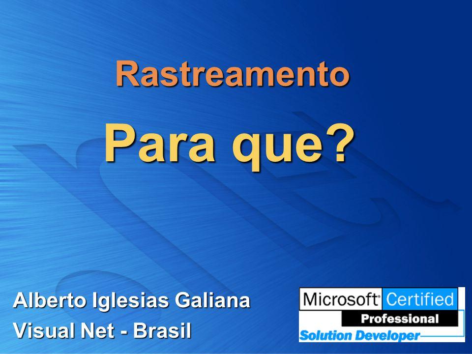 Rastreamento Alberto Iglesias Galiana Visual Net - Brasil Para que?