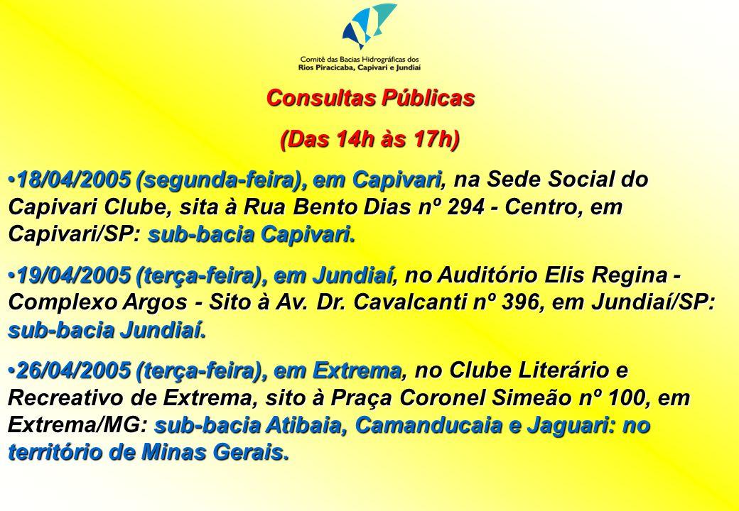 Consultas Públicas (Das 14h às 17h) 18/04/2005 (segunda-feira), em Capivari, na Sede Social do Capivari Clube, sita à Rua Bento Dias nº 294 - Centro,