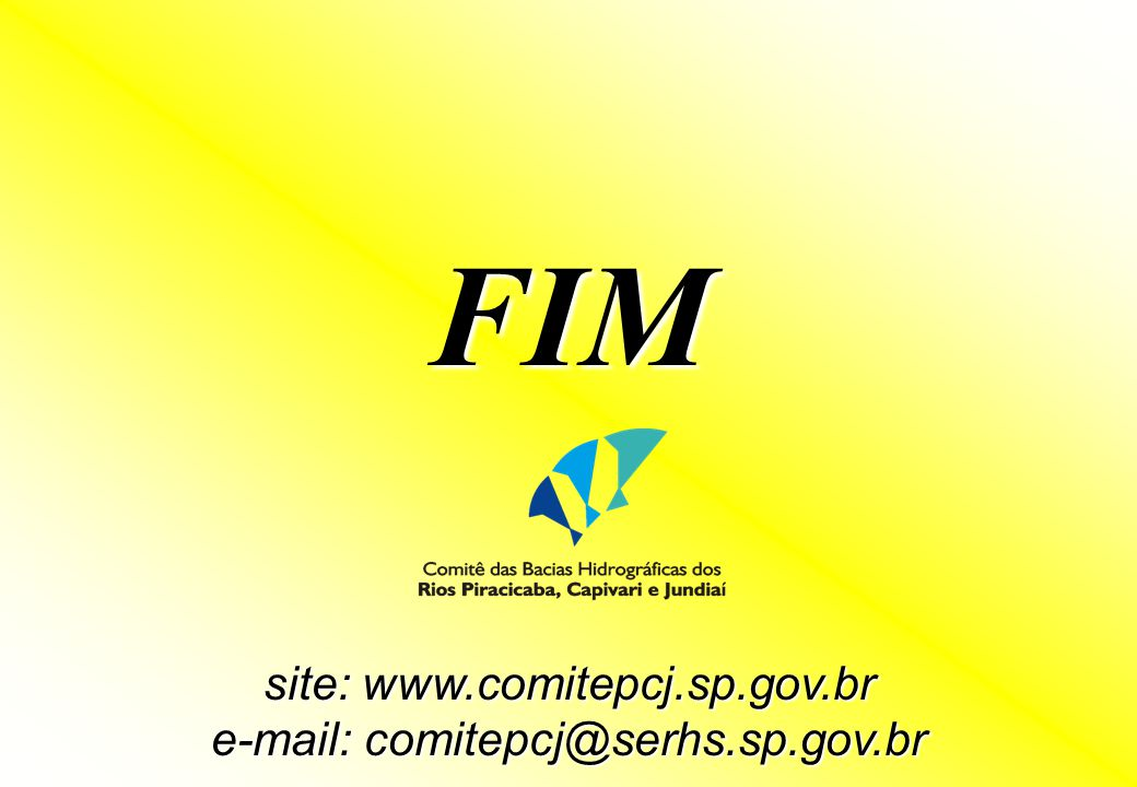site: www.comitepcj.sp.gov.br e-mail: comitepcj@serhs.sp.gov.br FIM