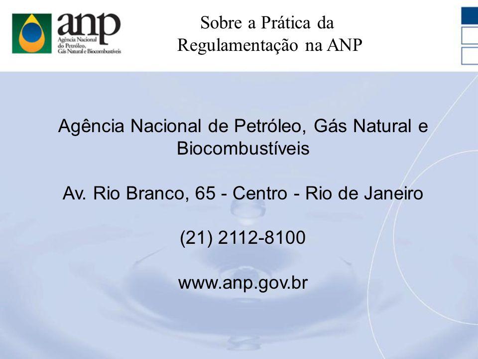 Agência Nacional de Petróleo, Gás Natural e Biocombustíveis Av. Rio Branco, 65 - Centro - Rio de Janeiro (21) 2112-8100 www.anp.gov.br Sobre a Prática