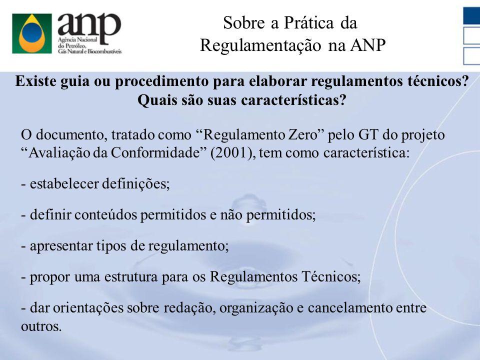O documento, tratado como Regulamento Zero pelo GT do projeto Avaliação da Conformidade (2001), tem como característica: - estabelecer definições; - d