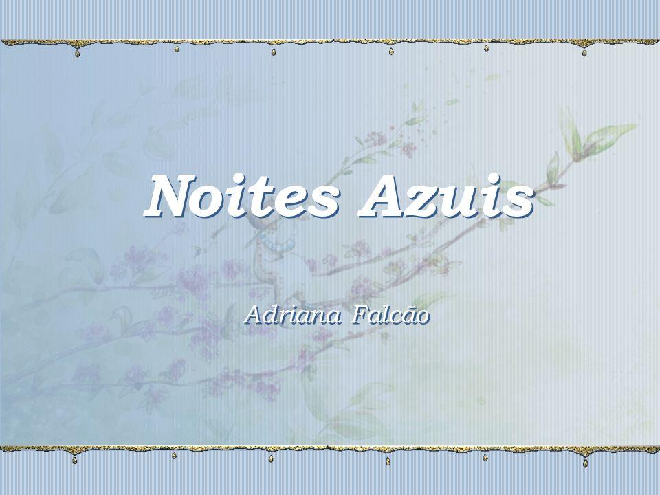 Noites Azuis Adriana Falcão Noites Azuis Adriana Falcão