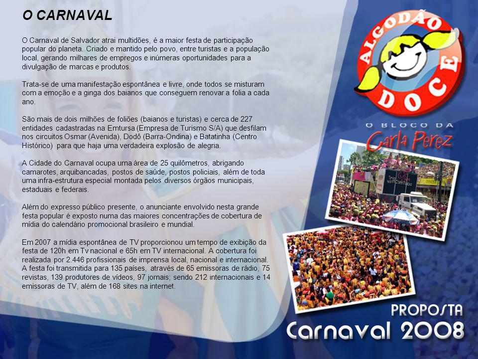 O CARNAVAL O Carnaval de Salvador atrai multidões, é a maior festa de participação popular do planeta. Criado e mantido pelo povo, entre turistas e a