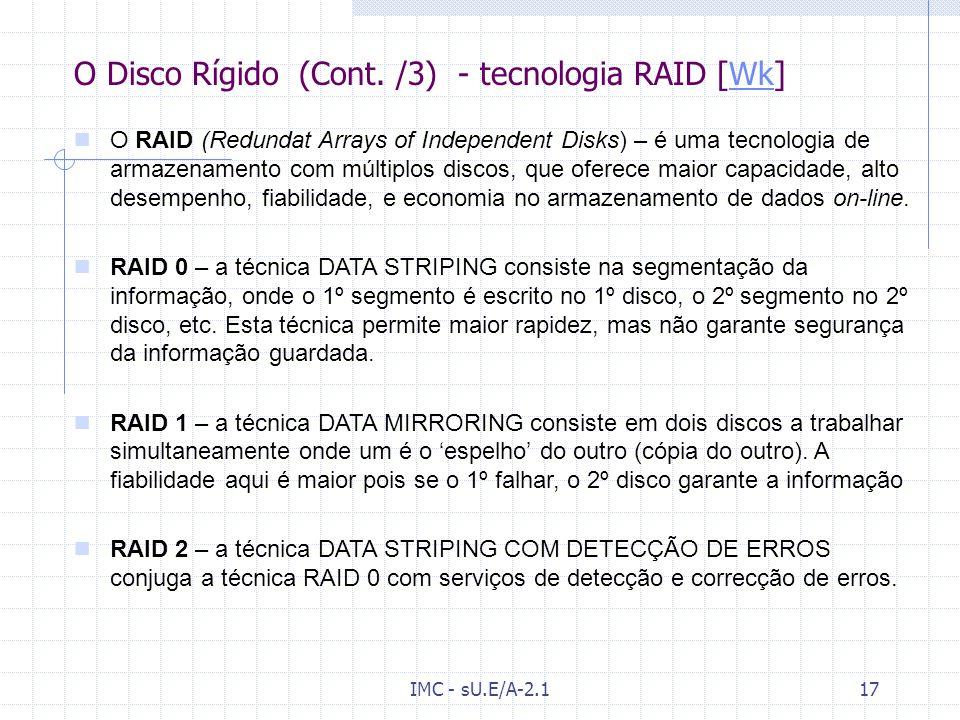 IMC - sU.E/A-2.116 O Disco Rígido (Cont. /2) - Cache do disco S-ATA(Serial – Advanced Technology Attachment) – Suporta discos superiores a 200 MB. Pos