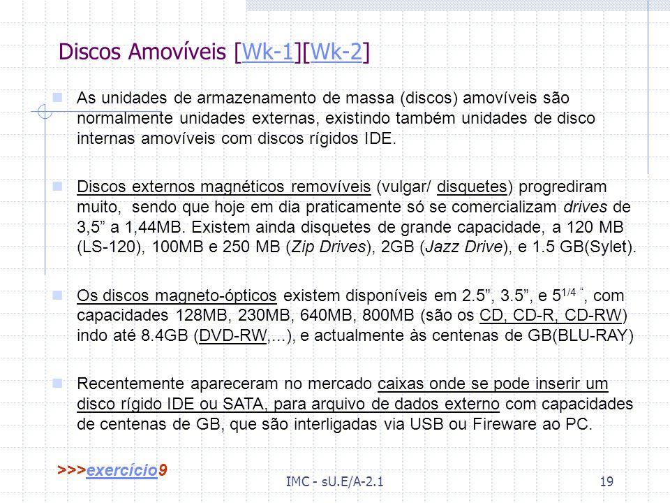 IMC - sU.E/A-2.118 O Disco Rígido (Cont. /4) - tecnologia RAID RAID 3 - a técnica DATA STRIPING COM ------- consiste na escrita da informação de um by