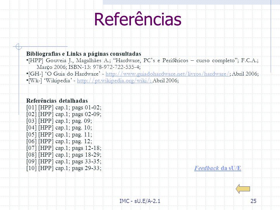 IMC - sU.E/A-2.124 A Caixa (Cont.) – fonte de alimentação A fonte de alimentação converte a corrente eléctrica alternada da rede (em Portugal 230 VAC)