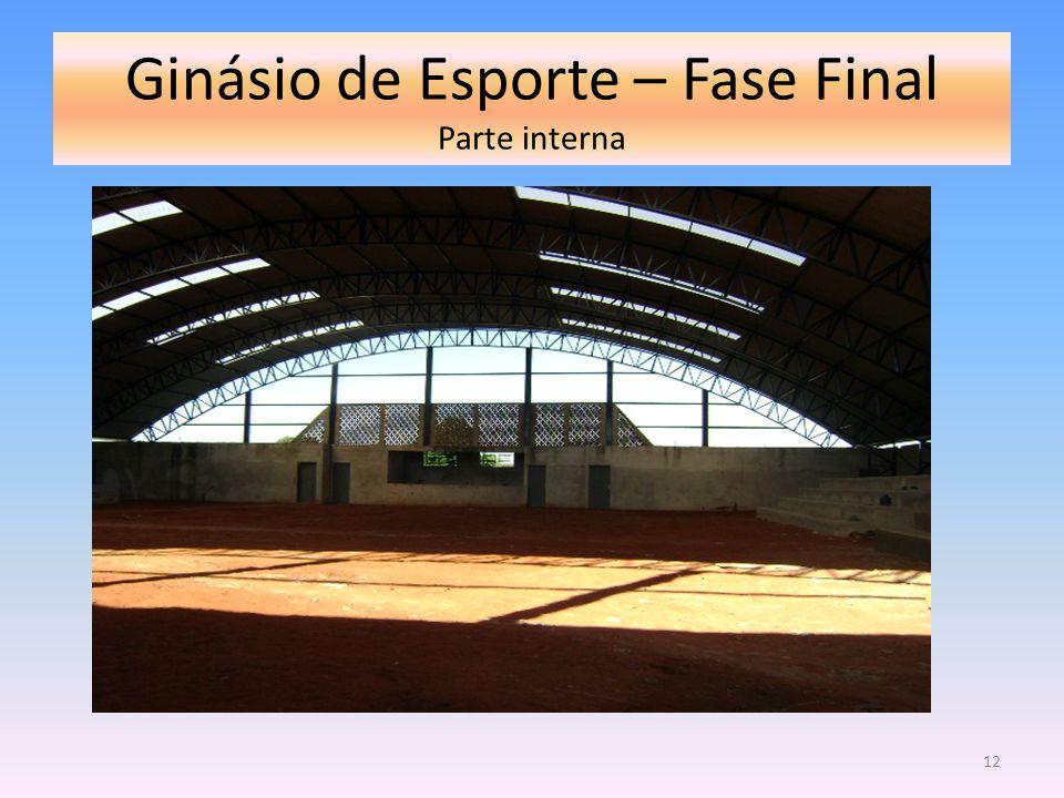 Ginásio de Esporte – Fase Final Parte interna 12