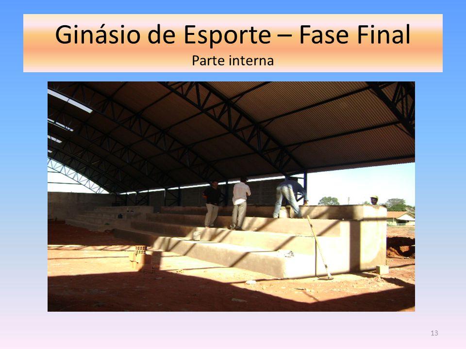 Ginásio de Esporte – Fase Final Parte interna 13