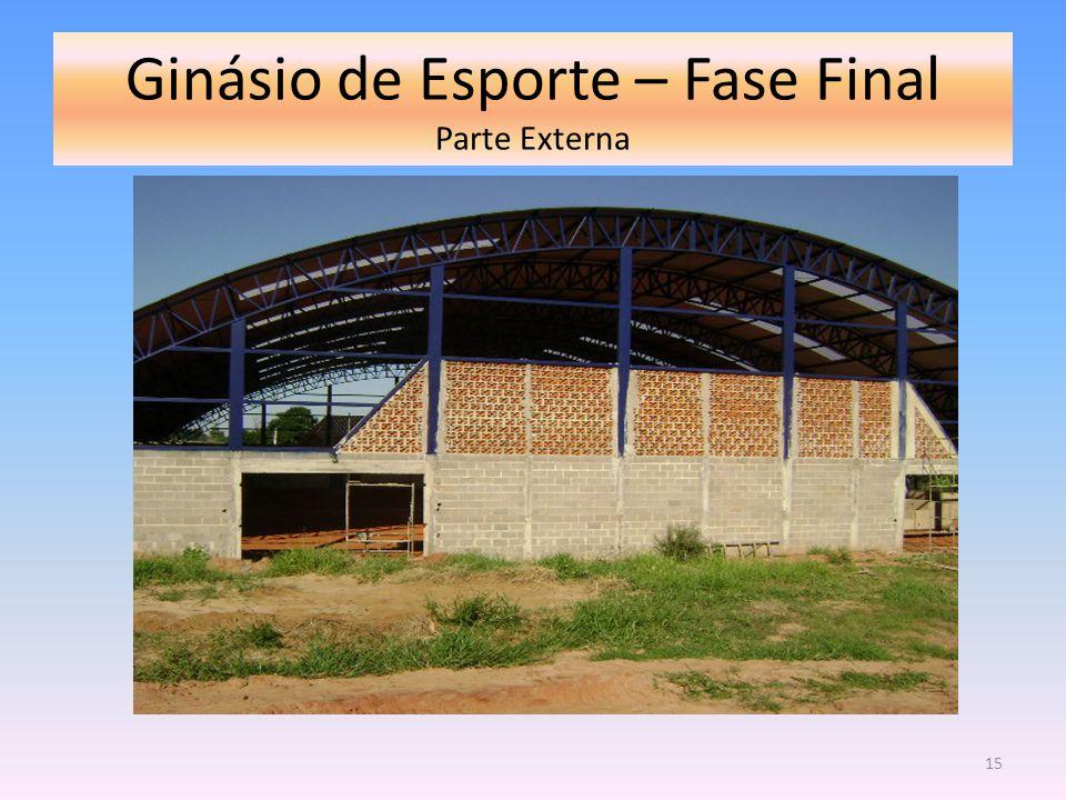 Ginásio de Esporte – Fase Final Parte Externa 15