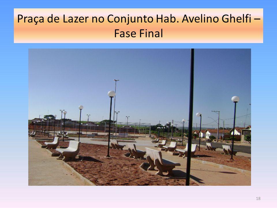 Praça de Lazer no Conjunto Hab. Avelino Ghelfi – Fase Final 18