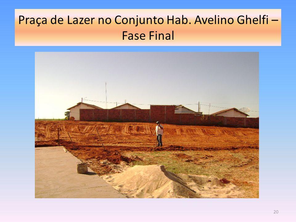 Praça de Lazer no Conjunto Hab. Avelino Ghelfi – Fase Final 20