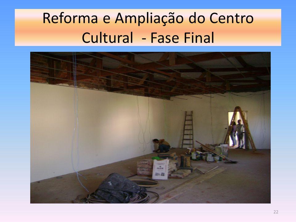 Reforma e Ampliação do Centro Cultural - Fase Final 22
