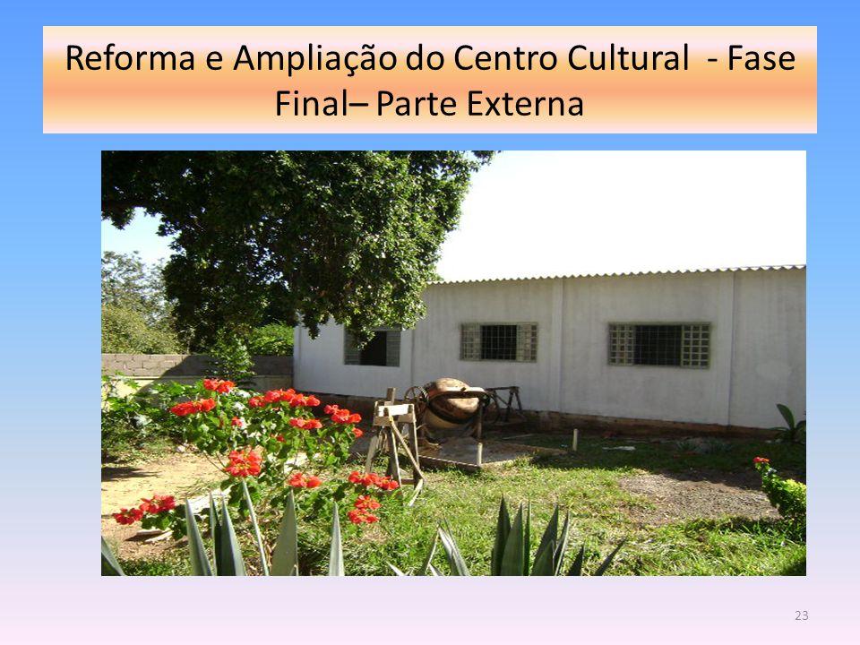 Reforma e Ampliação do Centro Cultural - Fase Final– Parte Externa 23