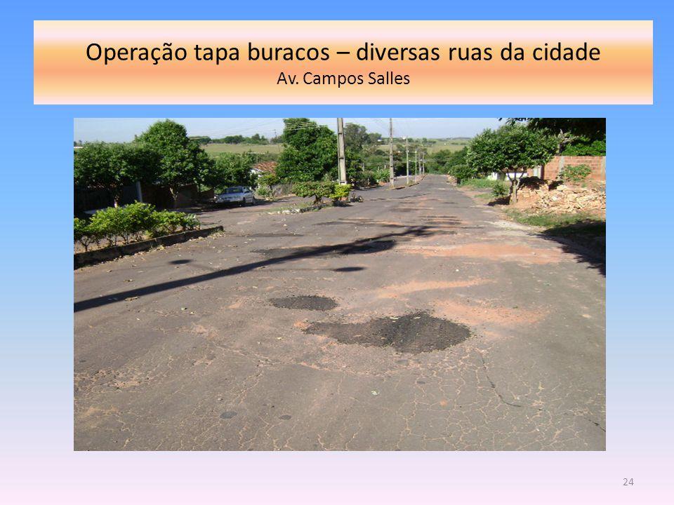 Operação tapa buracos – diversas ruas da cidade Av. Campos Salles 24