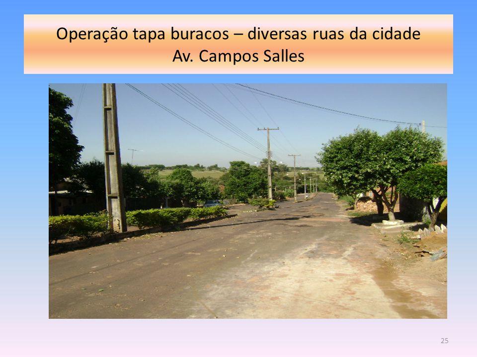 Operação tapa buracos – diversas ruas da cidade Av. Campos Salles 25