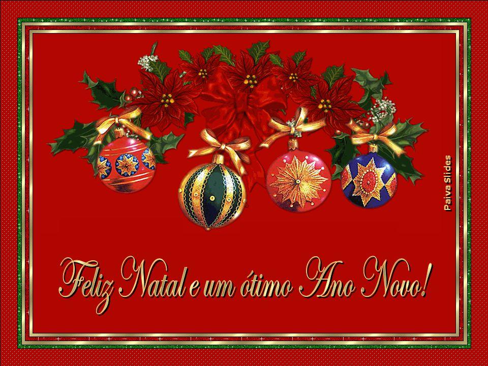 Paiva Slides Desejo que o seu Natal, seja de energia, paz e amor e que você encontre a chave para que os próximos 365 dias do Ano Novo sejam, em sua m
