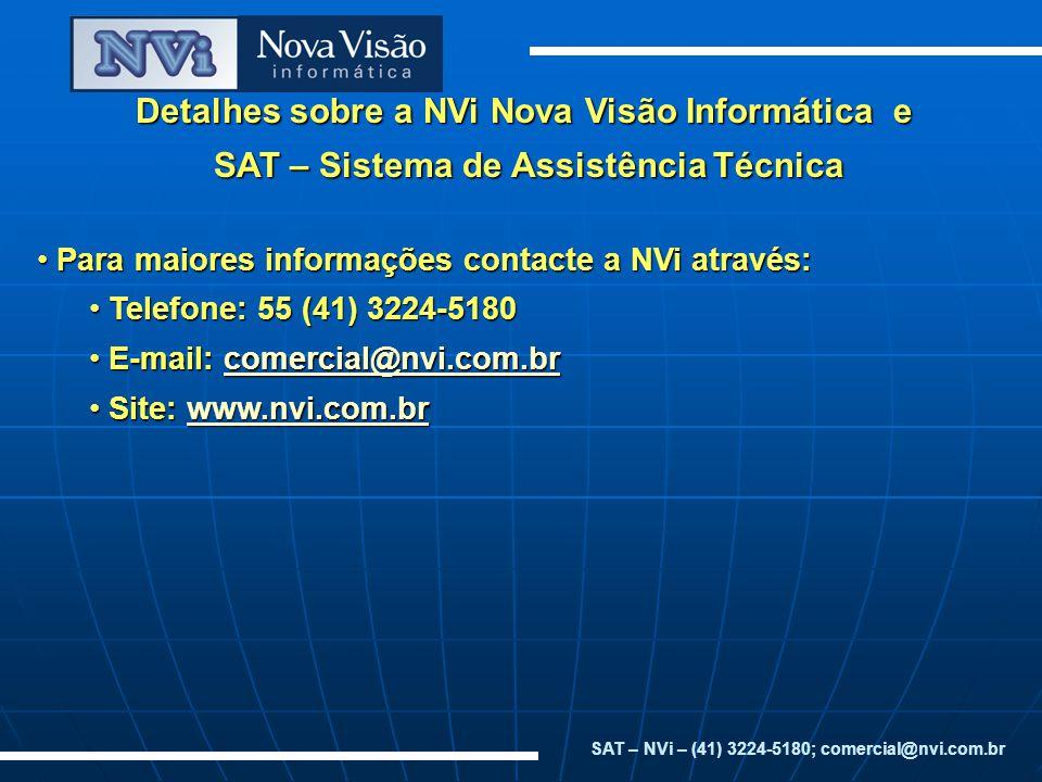 Detalhes sobre a NVi Nova Visão Informática e SAT – Sistema de Assistência Técnica SAT – Sistema de Assistência Técnica Para maiores informações conta