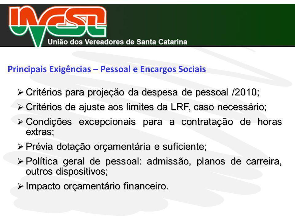 Principais Exigências – Pessoal e Encargos Sociais Critérios para projeção da despesa de pessoal /2010; Critérios para projeção da despesa de pessoal