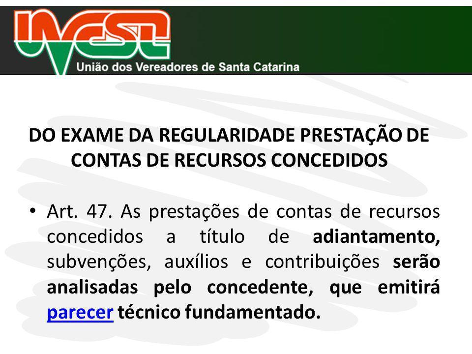 PODER LEGISLATIVO - OBRIGATORIEDADE DE APLICAÇÃO DECISÃO NORMATIVA TC 06/2008 - O SCI deverá emitir parecer.