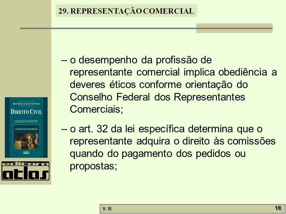 29. REPRESENTAÇÃO COMERCIAL V. III 16 – o desempenho da profissão de representante comercial implica obediência a deveres éticos conforme orientação d