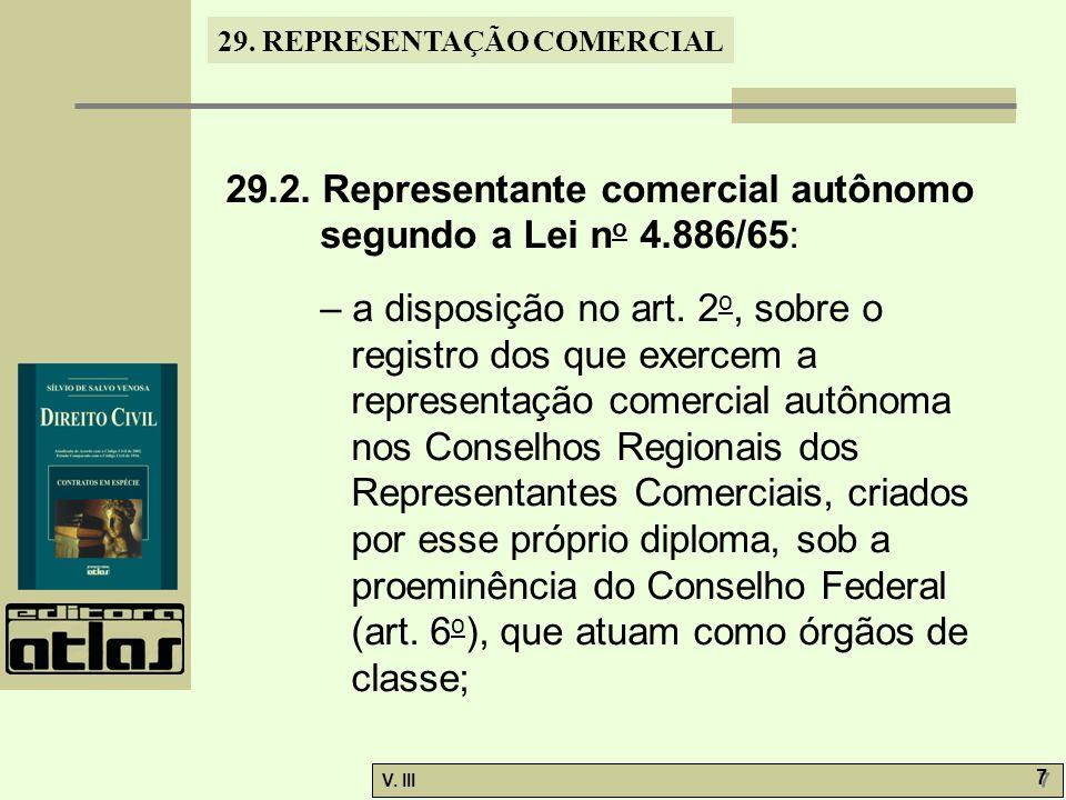 29. REPRESENTAÇÃO COMERCIAL V. III 7 7 29.2. Representante comercial autônomo segundo a Lei n o 4.886/65: – a disposição no art. 2 o, sobre o registro