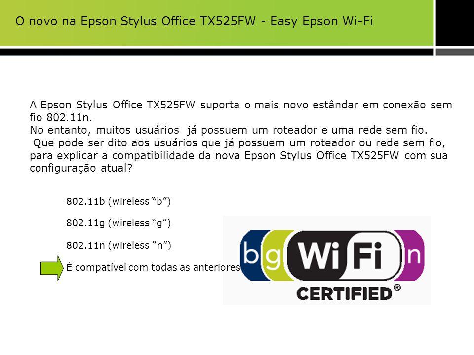 A Epson Stylus Office TX525FW suporta o mais novo estândar em conexão sem fio 802.11n. No entanto, muitos usuários já possuem um roteador e uma rede s
