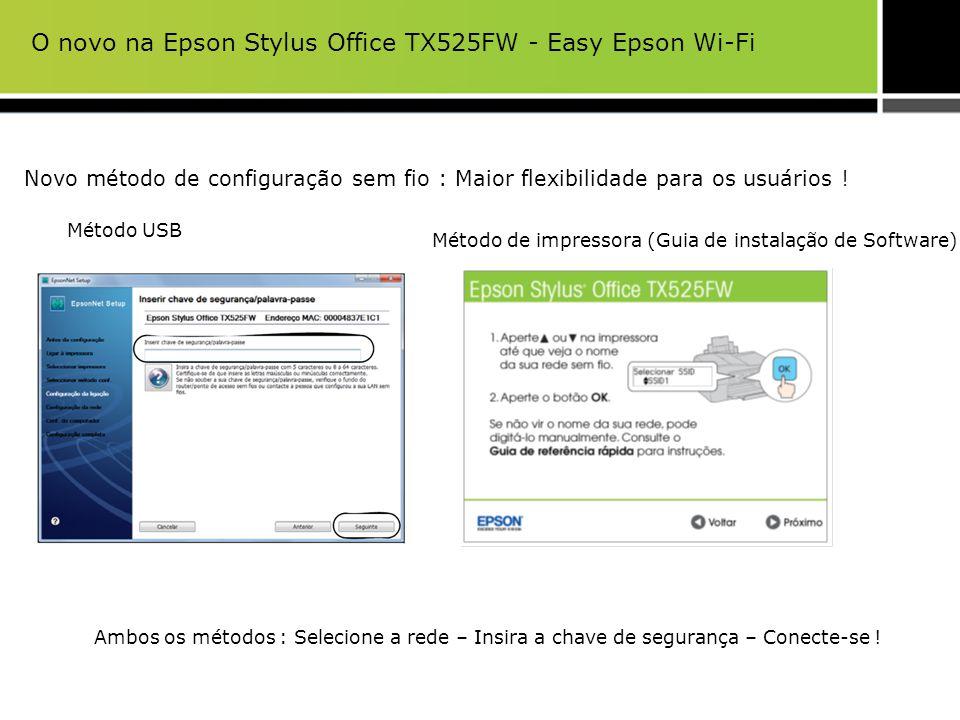 Novo método de configuração sem fio : Maior flexibilidade para os usuários ! Método USB Método de impressora (Guia de instalação de Software) Ambos os