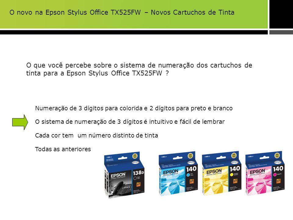 O que você percebe sobre o sistema de numeração dos cartuchos de tinta para a Epson Stylus Office TX525FW ? Numeração de 3 dígitos para colorida e 2 d
