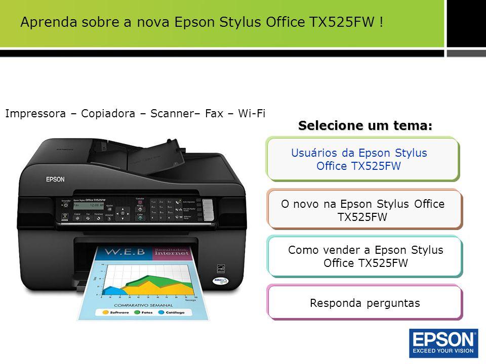 Como vender a Epson Stylus Office TX525FW - ISO ppm A velocidade da Epson supera a concorrência A mais rápida do mundo em velocidade ISO PPM A mais rápida em sua categoria: 50% mais rápida que a concorrência imprimindo texto preto no modo padrão, de um lado, segundo ISO/IEC 24734.