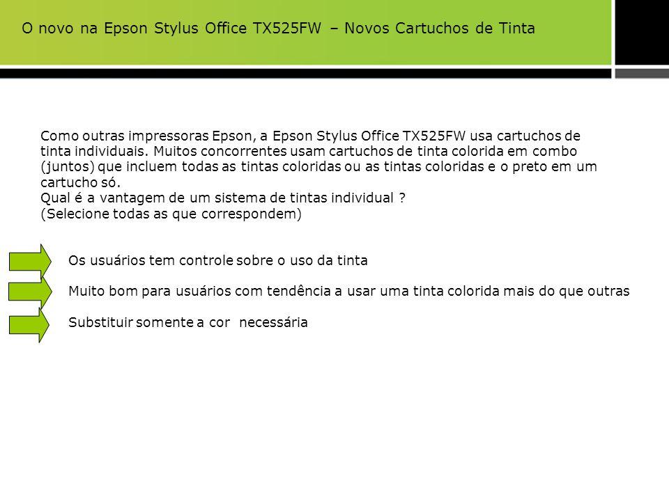 Como outras impressoras Epson, a Epson Stylus Office TX525FW usa cartuchos de tinta individuais. Muitos concorrentes usam cartuchos de tinta colorida