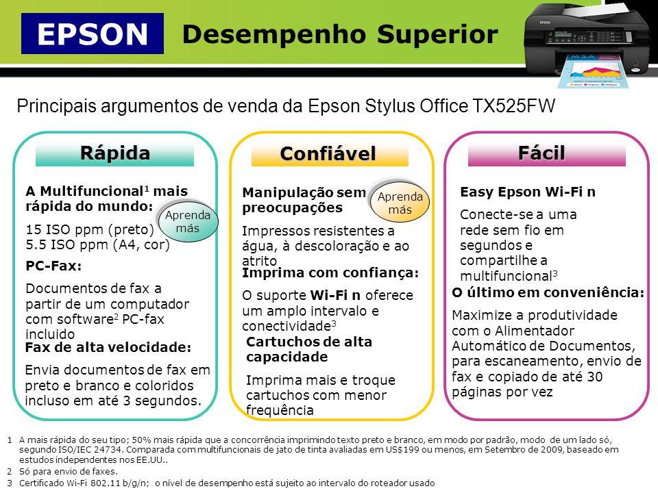 Principais argumentos de venda da Epson Stylus Office TX525FW Rápida A Multifuncional 1 mais rápida do mundo: 15 ISO ppm (preto) 5.5 ISO ppm (A4, cor)